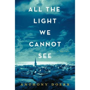 "Seeing the Light:  About ""All the Light We Cannot See"""