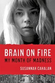 Book cover, Brain on Fire by Susannah Cahalan.